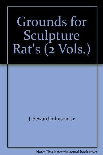 Grounds for Sculpture RAT'S, Volumes I &: J. Seward Johnson,
