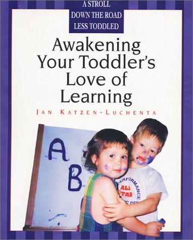 9780966565140: Awakening Your Toddler's Love of Learning