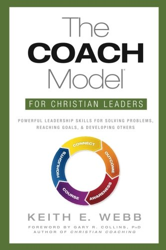 9780966565836: The COACH Model for Christian Leaders: Powerful Leadership Skills for Solving Problems, Reaching Goals, and Developing Others