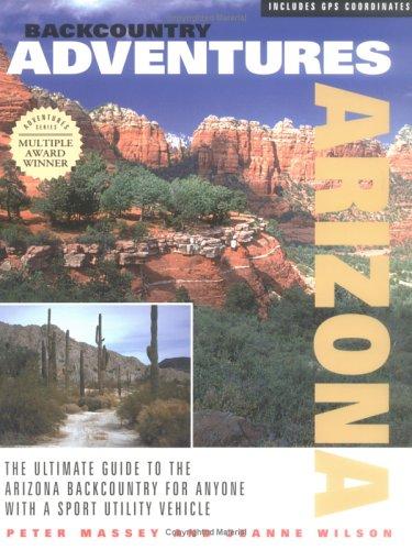 Backcountry Adventures: Arizona: Peter Massey; Jeanne
