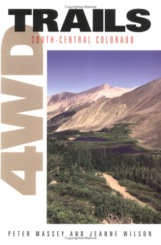 4WD Trails: South-Central Colorado: Peter Massey; Jeanne