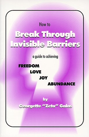 9780966570854: How to Break Through Invisible Barriers