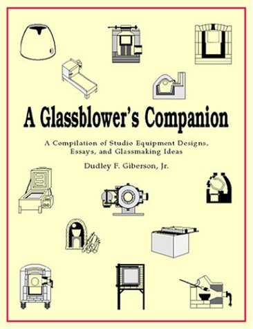 A Glassblower's Companion: A Compilation of Studio: Giberson Jr., Dudley