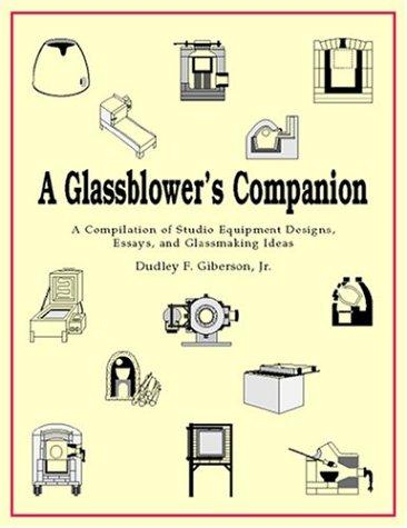 9780966571301: A Glassblower's Companion: A Compilation of Studio Equipment Designs, Essays, & Glassblowing Ideas