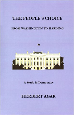 9780966573404: The People's Choice: From Washington to Harding a Study in Democracy