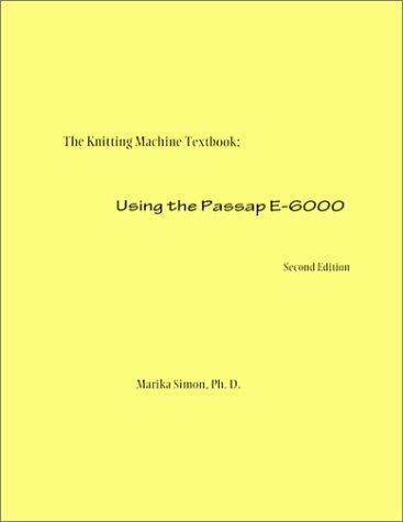 9780966573411: The Machine Knitting Handbook: Using the Passap E-6000