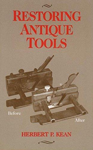 Restoring Antique Tools: Herbert P. Kean