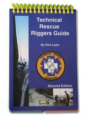 9780966577709: Technical Rescue Riggers Guide