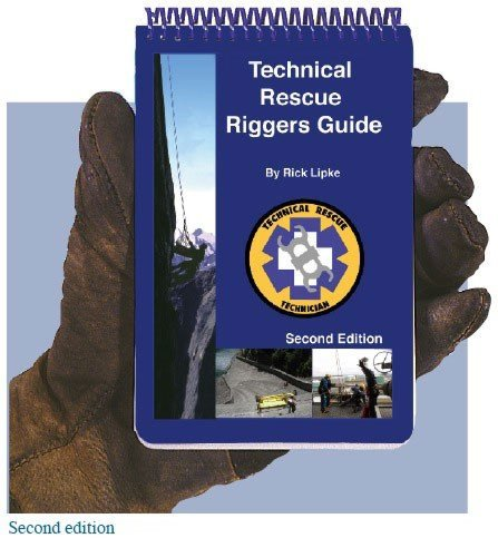 9780966577716: Technical Rescue Riggers Guide