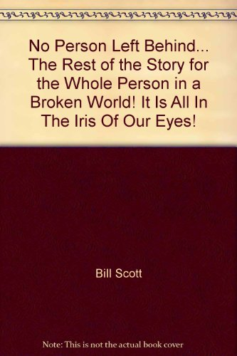 No Person Left Behind. The Rest of: Bill Scott