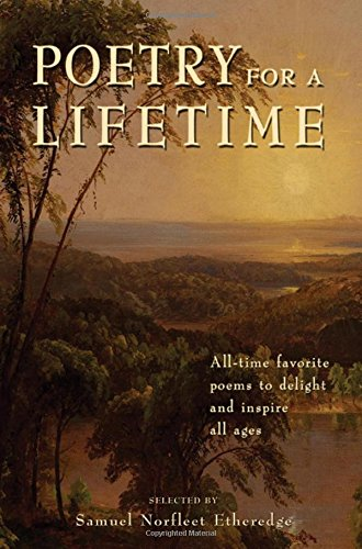 9780966580402: Poetry for a Lifetime: All-Time Favorite Poems to Delight and Inspire All Ages