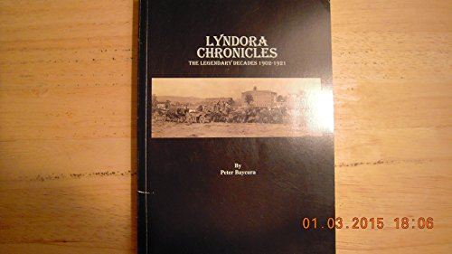 Lyndora Chronicles, the Legendary Decades, 1902-1921 [signed by author's son]: Baycura, Peter