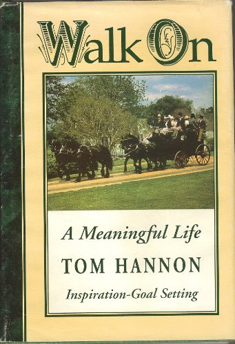 Walk on: A Meaningful Life, Inspiration Goal Setting: Hannon, Tom