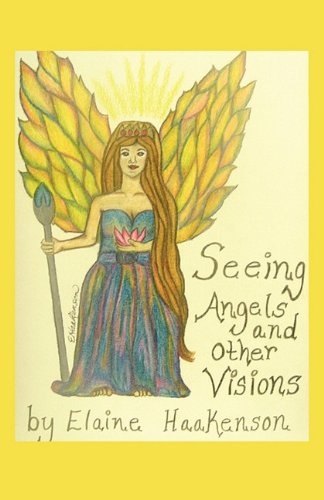 Seeing Angels and Other Visions: Elaine Haakenson