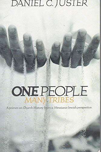 One people many tribes: A primer on church history from a Messianic Jewish perspective (0966583116) by Daniel C Juster