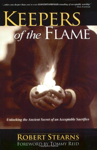 Keepers of the Flame: Unlocking the Ancient: Robert Stearns