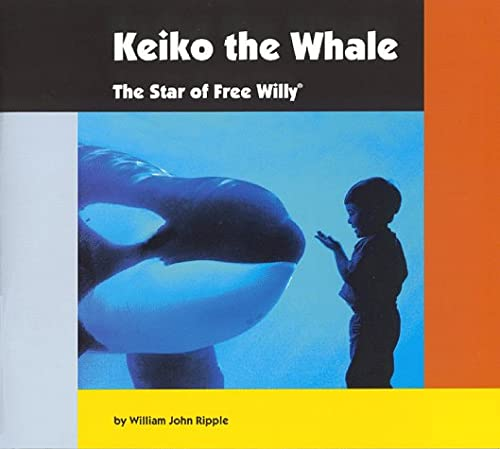 9780966584400: Keiko the Whale, The Star of Free Willy