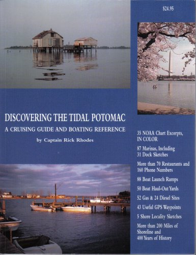 Discovering the Tidal Potomac -- A Cruising Guide and Boating Reference