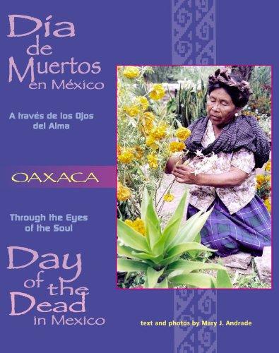 9780966587616: Dia De Muertos en Mexico-Oaxaca: A traves de los Ojos del Alma (Through the Eyes of the Soul: Day of the Dead in Mexico) (Spanish and English Edition)