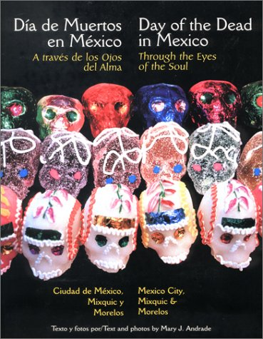 9780966587623: Through the Eyes of the Soul, Day of the Dead in Mexico - Mexico City, Mixquic and Morelos (English and Spanish Edition)