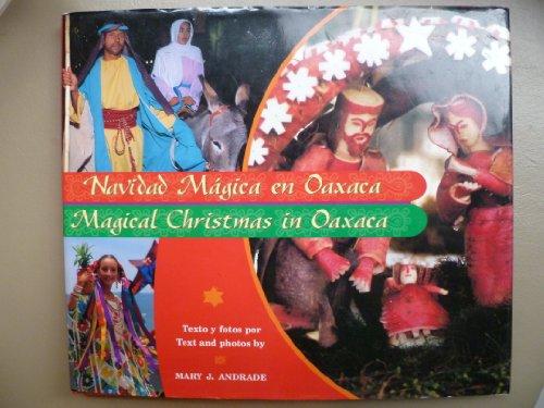 Navidad Magica En Oaxaca/Magical Christmas in Oaxaca: Andrade, Mary J.