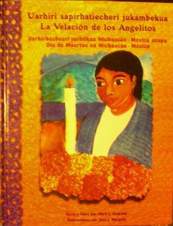 Uarhiri Sapirhatiecheri Jukambekua: La Velacion De Los Angelitos: Andrade, Mary J