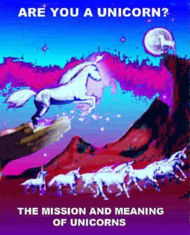 9780966588002: Are You a Unicorn? The Mission and Meaning of Unicorns