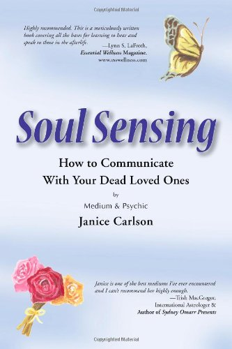 Soul Sensing: How to Communicate With Your Dead Loved Ones