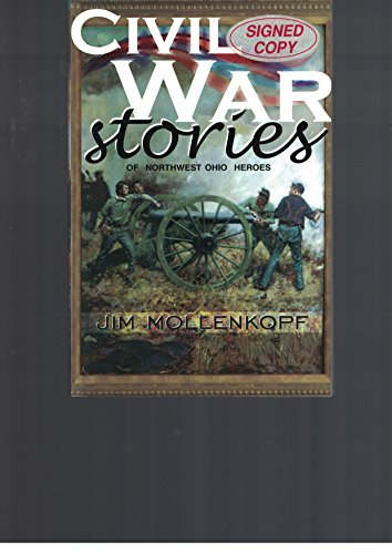 9780966591033: Civil War Stories of Northwest Ohio Heroes