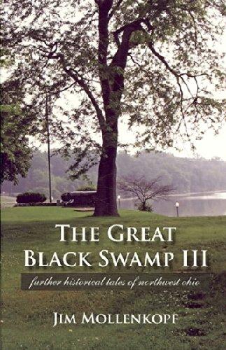 The Great Black Swamp III: Further Historical Tales of Northwest Ohio: Mollenkopf, Jim
