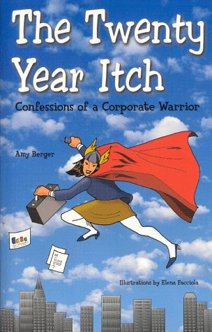 9780966591507: The Twenty Year Itch: Confessions  of A Corporate Warrior