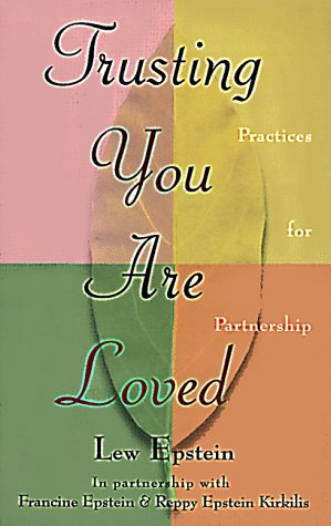 9780966591903: Trusting You Are Loved - Practices for Partnership
