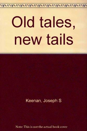 Old tales, new tails: Joseph S Keenan