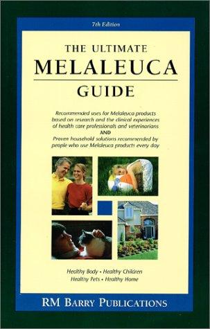 9780966592436: The Ultimate Melaleuca Guide