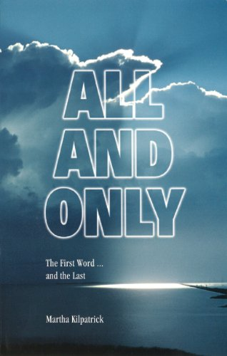 All and Only: The First Word, and the Last: Martha Kilpatrick