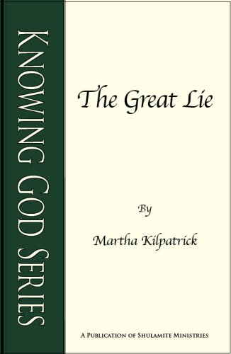 9780966592924: The Great Lie (Knowing God Series)