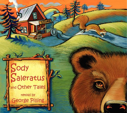 9780966593020: Sody Saleratus and Other Tales Retold by George Pilling