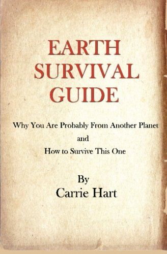 9780966593136: Earth Survival Guide: Why You are Probably from Another Planet and How to Survive This One