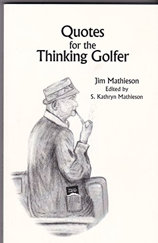 Quotes for the Thinking Golfer: Jim Mathieson