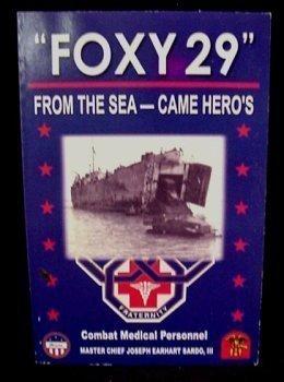 "Foxy 29"" From the sea - Came Hero's: III Master Chief Joseph Earhart Sardo"