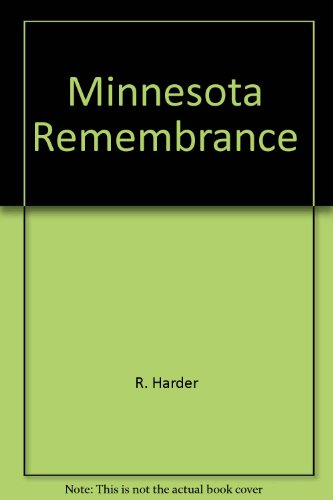 Minnesota Remembrance: Making a Life in the Land God Forgot: Aitkin County Historical Society
