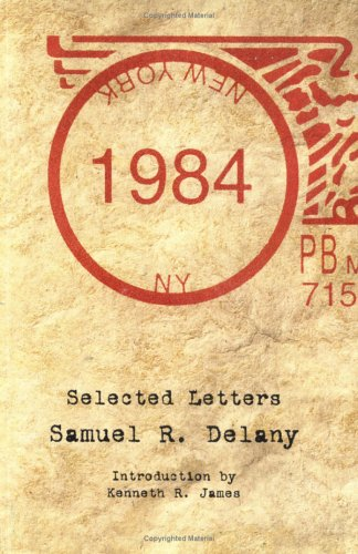 1984: Selected Letters: Delany, Samuel R.
