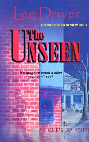 The Unseen: A Chase Dagger Mystery (Chase: Lee Driver