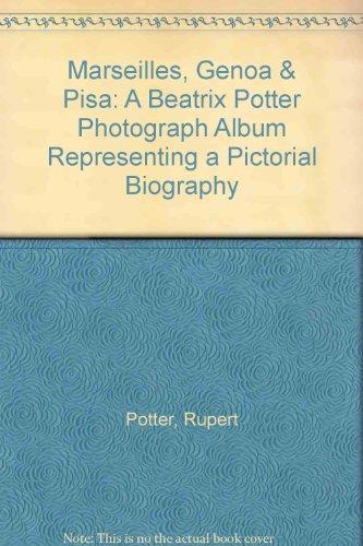 9780966608403: Marseilles, Genoa & Pisa: A Beatrix Potter Photograph Album: Representing a Pictorial Biography