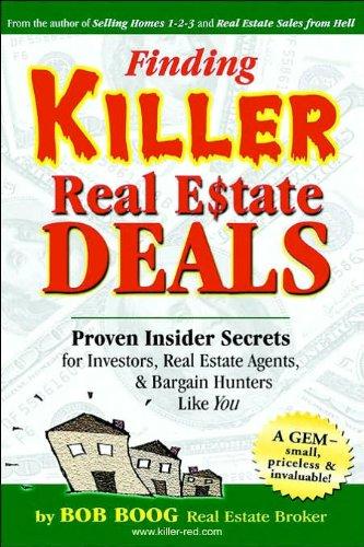 9780966613032: Finding Killer Real Estate Deals: Proven Insider Secrets for Investors, Real Estate Agents and Bargain Hunters Like You!