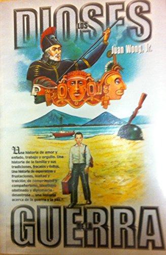 Los Dioses de la Guerra (Spanish Edition): Juan Wong Jr.