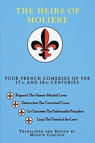 9780966615258: The Heirs of Molière: Four French Comedies of the 17th and 18th Centuries