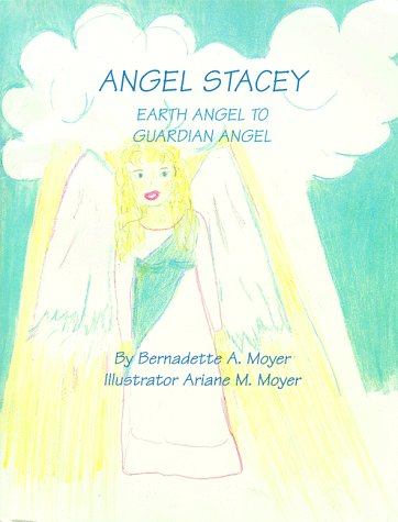 9780966618396: Angel Stacey: Earth Angel to Guardian Angel / Daddy in Heaven: It Is Me, Your Daughter