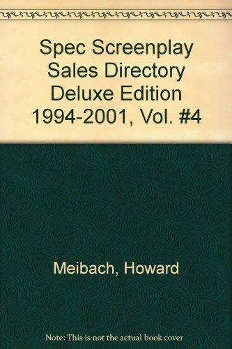 9780966618846: Spec Screenplay Sales Directory Deluxe Edition 1994-2001, Vol. #4