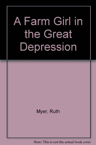 9780966619607: A Farm Girl in the Great Depression